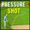 play Pressure Shot